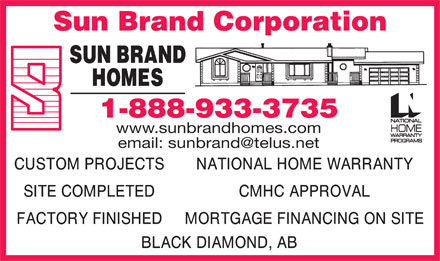 Sun Brand Corporation (1-888-933-3735) - Display Ad - Sun Brand Corporation 1-888-933-3735 www.sunbrandhomes.com email: sunbrand@telus.net
