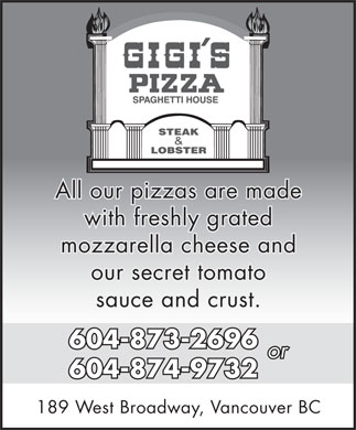 Gigi's Pizza & Spaghetti House (604-873-2696) - Annonce illustrée - All our pizzas are made with freshly grated mozzarella cheese and our secret tomato sauce and crust. 604-873-2696 or 604-874-9732 189 West Broadway, Vancouver BC