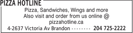 Pizza Hotline (204-725-2222) - Annonce illustrée - Pizza, Sandwiches, Wings and more Also visit and order from us online @ pizzahotline.ca