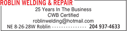 Roblin Welding & Repair (204-937-4633) - Display Ad - 25 Years In The Business CWB Certified roblinwelding@hotmail.com