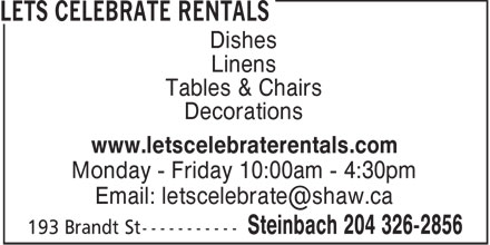 Lets Celebrate Rentals (204-326-2856) - Display Ad - Dishes Linens Tables & Chairs Decorations www.letscelebraterentals.com Monday - Friday 10:00am - 4:30pm Email: letscelebrate@shaw.ca