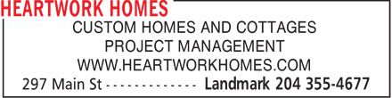 Heartwork Homes (204-355-4677) - Annonce illustrée - CUSTOM HOMES AND COTTAGES PROJECT MANAGEMENT WWW.HEARTWORKHOMES.COM