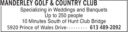 Manderley Golf & Country Club (613-489-2092) - Display Ad - Specializing in Weddings and Banquets Up to 250 people 10 Minutes South of Hunt Club Bridge