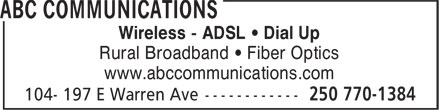 ABC Communications (250-770-1384) - Annonce illustrée - Wireless - ADSL • Dial Up Rural Broadband • Fiber Optics www.abccommunications.com