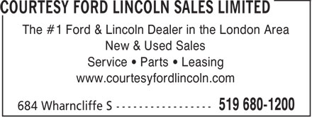 Courtesy Ford Lincoln Sales Limited (519-680-1200) - Annonce illustrée - The #1 Ford & Lincoln Dealer in the London Area New & Used Sales Service • Parts • Leasing www.courtesyfordlincoln.com