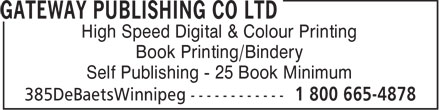 Gateway Publishing Co Ltd (204-222-4294) - Annonce illustrée - High Speed Digital & Colour Printing Book Printing/Bindery Self Publishing - 25 Book Minimum