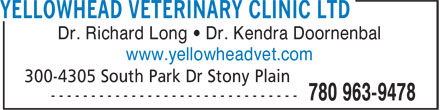 Yellowhead Veterinary Clinic Ltd (780-963-9478) - Display Ad - www.yellowheadvet.com Dr. Richard Long • Dr. Kendra Doornenbal