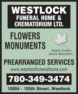 Westlock Funeral Home & Crematorium Ltd (780-349-3474) - Display Ad - CREMATORIUM LTD.CREMATORIUM LTD. PREARRANGED SERVICESRRANGED SERVICES www.westlockfuneralhome.com 780-349-3474