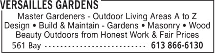 Versailles Gardens (613-866-6130) - Annonce illustrée - Master Gardeners - Outdoor Living Areas A to Z Design ¿ Build & Maintain - Gardens ¿ Masonry ¿ Wood Beauty Outdoors from Honest Work & Fair Prices