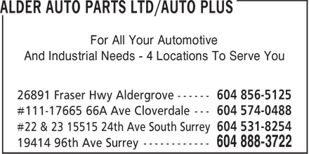 Alder Auto Parts Ltd/Auto Plus (604-888-3722) - Display Ad - For All Your Automotive And Industrial Needs - 4 Locations To Serve You