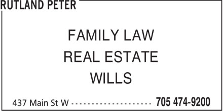 Peter W Rutland Professional Corp (705-474-9200) - Annonce illustrée - FAMILY LAW REAL ESTATE WILLS