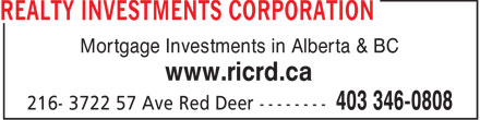 Realty Investments Corporation (403-406-0096) - Display Ad - Mortgage Investments in Alberta & BC www.ricrd.ca