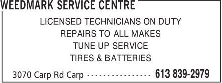 Weedmark Service Centre (613-839-2979) - Annonce illustrée - LICENSED TECHNICIANS ON DUTY REPAIRS TO ALL MAKES TUNE UP SERVICE TIRES & BATTERIES