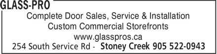 Glass Pro (1-888-664-8777) - Display Ad - Complete Door Sales, Service & Installation Custom Commercial Storefronts www.glasspros.ca