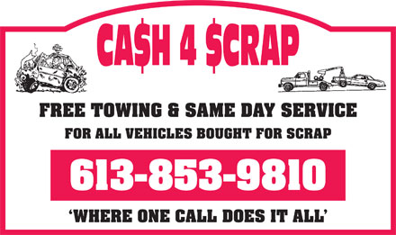 Cash 4 Scrap (613-853-9810) - Annonce illustrée - FREE TOWING & SAME DAY SERVICE FOR ALL VEHICLES BOUGHT FOR SCRAP 613-853-9810 `WHERE ONE CALL DOES IT ALL
