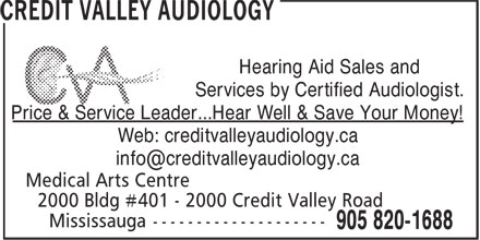 Credit Valley Audiology (905-820-1688) - Display Ad - Price & Service Leader...Hear Well & Save Your Money! Web: creditvalleyaudiology.ca Hearing Aid Sales and Services by Certified Audiologist.