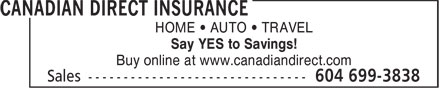 Canadian Direct Insurance (604-699-3838) - Annonce illustrée - HOME • AUTO • TRAVEL Say YES to Savings! Buy online at www.canadiandirect.com