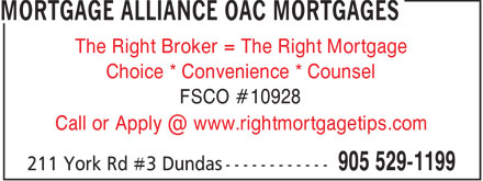 Mortgage Alliance OAC Mortgages Inc (905-529-1199) - Annonce illustrée - The Right Broker = The Right Mortgage Choice * Convenience * Counsel FSCO #10928 Call or Apply @ www.rightmortgagetips.com