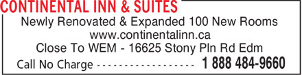 Continental Inn & Suites (780-484-7751) - Annonce illustrée - Newly Renovated & Expanded 100 New Rooms www.continentalinn.ca Close To WEM - 16625 Stony Pln Rd Edm