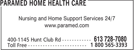 Paramed Home Health Care (613-728-7080) - Annonce illustr&eacute;e - Nursing and Home Support Services 24/7 www.paramed.com