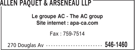 Allen Paquet & Arseneau LLP (506-546-1460) - Annonce illustrée - Le groupe AC - The AC group Site internet : apa-ca.com Fax : 759-7514