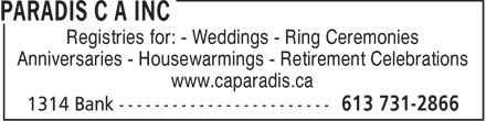 Paradis C A Inc (613-731-2866) - Annonce illustrée - Registries for: - Weddings - Ring Ceremonies Anniversaries - Housewarmings - Retirement Celebrations www.caparadis.ca