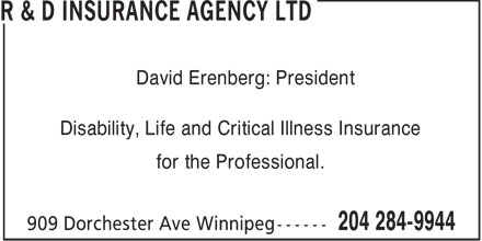 R & D Insurance Agency Ltd (204-284-9944) - Annonce illustrée - David Erenberg: President Disability, Life and Critical Illness Insurance for the Professional.  David Erenberg: President Disability, Life and Critical Illness Insurance for the Professional.
