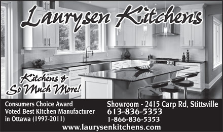 Laurysen Kitchens Ltd (613-836-5353) - Annonce illustrée - Laurysen Kitchens Kitchens & So Much More! Consumers Choice Award Showroom - 2415 Carp Rd, Stittsville Voted Best Kitchen Manufacturer 613-836-5353 in Ottawa (1997-2011) 1-866-836-5353 www.laurysenkitchens.com
