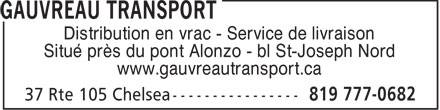 Gauvreau Transport (819-777-0682) - Annonce illustr&eacute;e - Distribution en vrac - Service de livraison Situ&eacute; pr&egrave;s du pont Alonzo - bl St-Joseph Nord www.gauvreautransport.ca