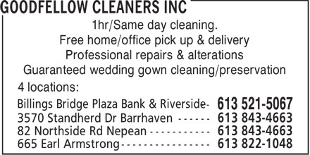 Goodfellow Cleaners Inc (613-822-1048) - Annonce illustrée - 1hr/Same day cleaning. Free home/office pick up & delivery Professional repairs & alterations Guaranteed wedding gown cleaning/preservation 4 locations: