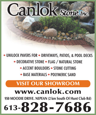 Canlok Stone Inc (613-800-1135) - Annonce illustr&eacute;e - UNILOCK PAVERS FOR DRIVEWAYS, PATIOS, &amp; POOL DECKS DECORATIVE STONE FLAG / NATURAL STONE ACCENT BOULDERS STONE CUTTING BASE MATERIALS POLYMERIC SAND VISIT OUR SHOWROOM www.canlok.com 950 MOODIE DRIVE. NEPEAN (2 km South Of Hunt Club Rd) 613- 828-7686