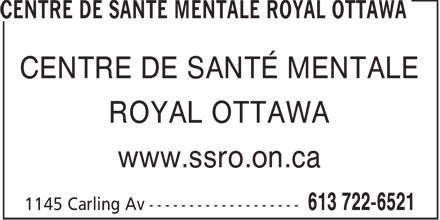 Centre de santé mentale Royal Ottawa (613-722-6521) - Annonce illustrée - CENTRE DE SANTÉ MENTALE ROYAL OTTAWA www.ssro.on.ca  CENTRE DE SANTÉ MENTALE ROYAL OTTAWA www.ssro.on.ca  CENTRE DE SANTÉ MENTALE ROYAL OTTAWA www.ssro.on.ca  CENTRE DE SANTÉ MENTALE ROYAL OTTAWA www.ssro.on.ca