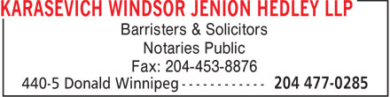 Karasevich Windsor Jenion Hedley LLP (204-477-0285) - Annonce illustrée - Barristers & Solicitors Notaries Public Fax: 204-453-8876  Barristers & Solicitors Notaries Public Fax: 204-453-8876