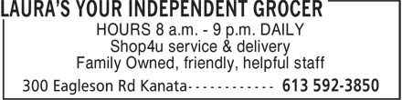 Laura's Your Independent Grocer (613-592-3850) - Display Ad - HOURS 8 a.m. - 9 p.m. DAILY Shop4u service & delivery Family Owned, friendly, helpful staff