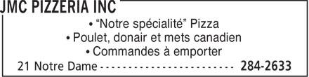 JMC Pizzeria Inc (506-284-2633) - Annonce illustrée======= - Notre spécialité  Pizza Poulet, donair et mets canadien Commandes à emporter