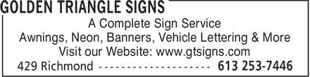 Golden Triangle Signs (613-253-7446) - Annonce illustrée - A Complete Sign Service Awnings, Neon, Banners, Vehicle Lettering & More Visit our Website: www.gtsigns.com  A Complete Sign Service Awnings, Neon, Banners, Vehicle Lettering & More Visit our Website: www.gtsigns.com