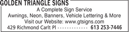 Golden Triangle Signs (613-253-7446) - Annonce illustrée - A Complete Sign Service Awnings, Neon, Banners, Vehicle Lettering & More Visit our Website: www.gtsigns.com