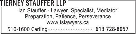 Tierney Stauffer LLP (613-728-8057) - Display Ad - Ian Stauffer - Lawyer, Specialist, Mediator Preparation, Patience, Perseverance www.tslawyers.ca  Ian Stauffer - Lawyer, Specialist, Mediator Preparation, Patience, Perseverance www.tslawyers.ca  Ian Stauffer - Lawyer, Specialist, Mediator Preparation, Patience, Perseverance www.tslawyers.ca