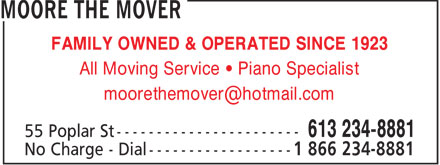 Moore The Mover (613-234-8881) - Annonce illustrée - FAMILY OWNED & OPERATED SINCE 1923 All Moving Service • Piano Specialist moorethemover@hotmail.com