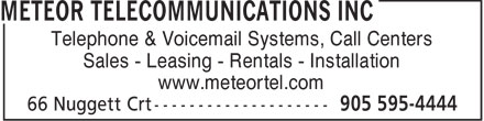 Meteor Telecommunications Inc (905-595-4444) - Display Ad - Telephone & Voicemail Systems, Call Centers Sales - Leasing - Rentals - Installation www.meteortel.com