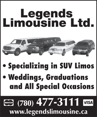 Legends Limousine Ltd (780-401-9861) - Annonce illustr&eacute;e - Legends Limousine Ltd. Specializing in SUV Limos Weddings, Graduations and All Special Occasions (780) 477-3111 www.legendslimousine.ca