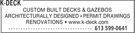 K-Deck (613-599-0641) - Annonce illustrée - CUSTOM BUILT DECKS & GAZEBOS RENOVATIONS • www.k-deck.com ARCHITECTURALLY DESIGNED • PERMIT DRAWINGS