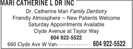 Mari Catherine L Dr Inc (604-922-5522) - Annonce illustrée - Dr. Catherine Mari Family Dentistry Friendly Atmosphere ~ New Patients Welcome Saturday Appointments Available Clyde Avenue at Taylor Way 604 922-5522