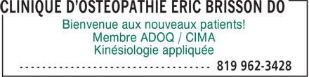 Clinique d'ostéopahthie Éric Brisson DO (819-962-3428) - Annonce illustrée======= - Bienvenue aux nouveaux patients! Membre ADOQ / CIMA Kinésiologie appliquée