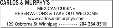 Carlos & Murphy's (204-284-3510) - Annonce illustrée - MEXICAN CUISINE RESERVATIONS & TAKE OUT WELCOME www.carlosandmurphys.com  MEXICAN CUISINE RESERVATIONS & TAKE OUT WELCOME www.carlosandmurphys.com