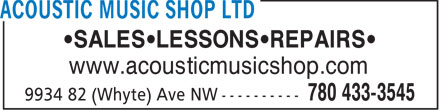 Acoustic Music Shop (780-433-3545) - Annonce illustrée - •SALES•LESSONS•REPAIRS• www.acousticmusicshop.com  •SALES•LESSONS•REPAIRS• www.acousticmusicshop.com
