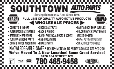 Southtown Auto Parts (780-401-9564) - Display Ad - 6420 104 STREET NW 780 465-9458