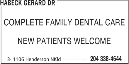 Habeck Gerard Dr (204-338-4644) - Annonce illustrée - COMPLETE FAMILY DENTAL CARE NEW PATIENTS WELCOME  COMPLETE FAMILY DENTAL CARE NEW PATIENTS WELCOME
