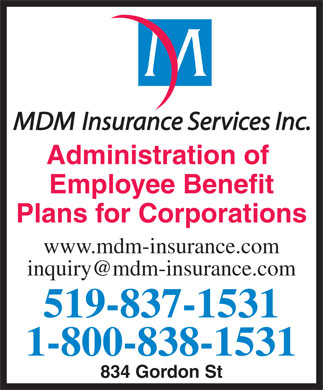 MDM Insurance Services Inc (519-837-1531) - Annonce illustrée - www.mdm-insurance.com inquiry@mdm-insurance.com 834 Gordon St MDM Insurance Services Inc. Administration of Employee Benefit Plans for Corporations
