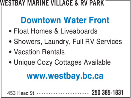 Westbay Marine Village & RV Park (250-385-1831) - Annonce illustrée - Downtown Water Front ¿ Float Homes & Liveaboards ¿ Showers, Laundry, Full RV Services ¿ Vacation Rentals ¿ Unique Cozy Cottages Available www.westbay.bc.ca